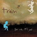 Train - For Me It's You альбом