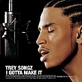 Trey Songz - I Gotta Make It album