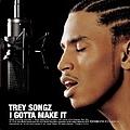 Trey Songz - I Gotta Make It album