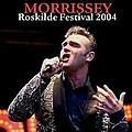 Morrissey - 2004-07-03: Roskilde, Denmark альбом