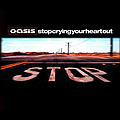 Oasis - Stop Crying Your Heart Out album